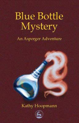 Blue Bottle Mystery An Asperger Adventure By Kathy Hoopmann